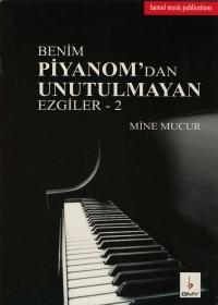 Benim Piyanom'dan Unutulmayan Ezgiler-2