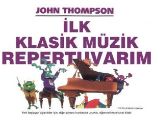 John Thompson İlk Klasik Müzik Repertuvarım