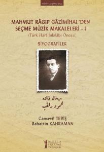 Mahmut Ragıp Gazimihal'den Seçme Müzik Makaleleri - 1