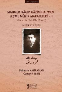 Mahmut Ragıp Gazimihal'den Seçme Müzik Makaleleri - 2