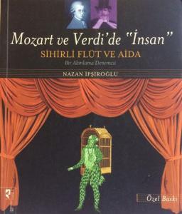 """Mozart ve Verdi'de """"İnsan"""" (Özel Baskı) & Sihirli Flüt ve Aida"""