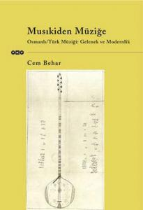 Musıkiden Müziğe - Osmanlı/Türk Müziği: Gelenek ve Modernlik