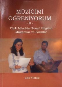 Müziğimi Öğreniyorum -II- Türk Musıkisi Temel Bilgileri