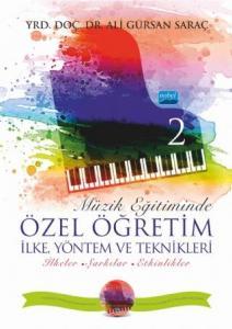 Müzik Eğitiminde Özel Öğretim İlke, Yöntem ve Teknikleri - II