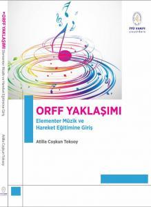 Orff Yaklaşımı - Elementer Müzik ve Hareket Eğitimine Giriş