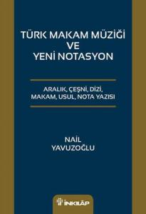 Türk Makam Müziği Ve Yeni Notasyon
