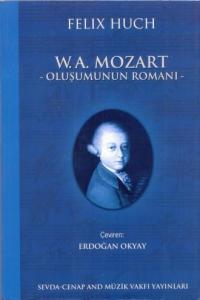 W. A. Mozart - Oluşumunun Romanı