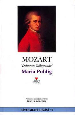 Mozart 'Dehanın Gölgesinde' %10 indirimli Maria Publig