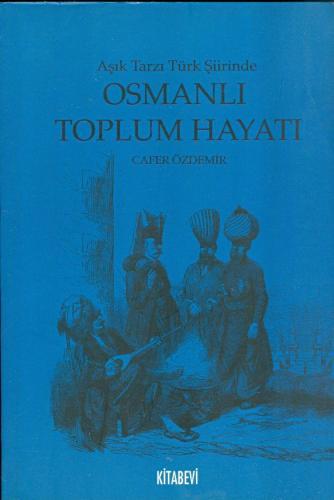 Âşık Tarzı Türk Şiirinde Osmanlı Toplumsal Hayatı