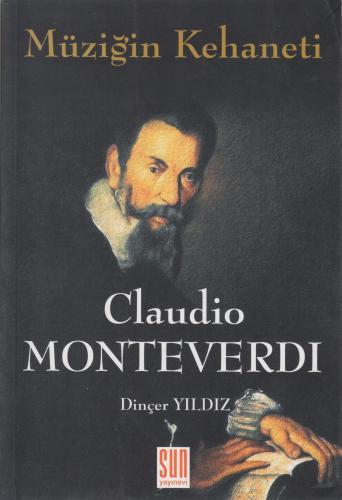 Müziğin Kehaneti - Claudio Monteverdi %10 indirimli Dinçer Yıldız