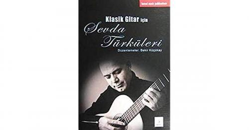 Klasik Gitar İçin Sevda Türküleri