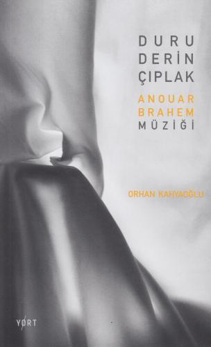 Duru, Derin, Çıplak: Anouar Brahem Müziği