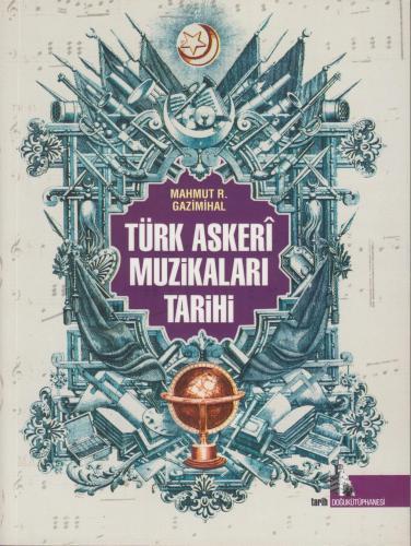Türk Askeri Müzikalarının Tarihi %10 indirimli Mahmut Ragıp Gazimihal