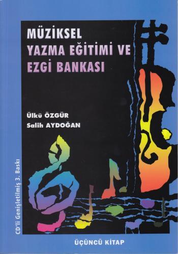 Müziksel Yazma Eğitimi ve Ezgi Bankası 3. Kitap