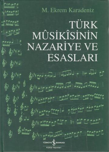 Türk Musikisinin Nazariye ve Esasları %10 indirimli M. Ekrem Karadeniz