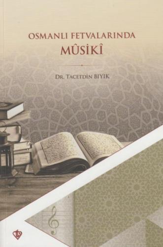 Osmanlı Fetvalarında Musiki