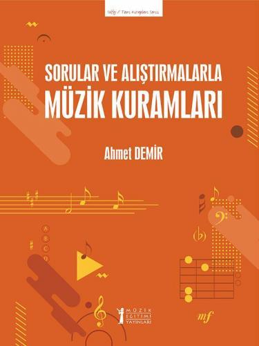 Sorular ve Alıştırmalarla Müzik Kuramları Ahmet Demir