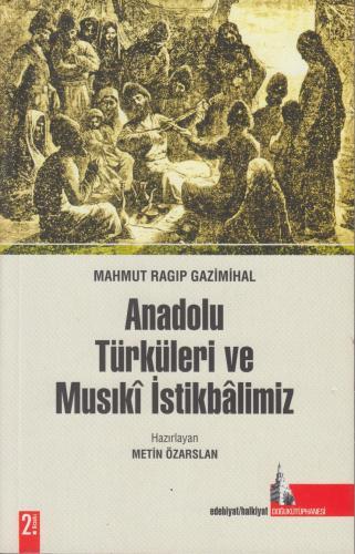 Anadolu Türküleri ve Musikî İstikbâlimiz %10 indirimli Mahmut Ragıp Ga