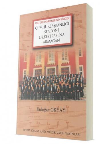 Cumhurbaşkanlığı Senfoni Orkestrası'na Armağan Erdoğan Okyay
