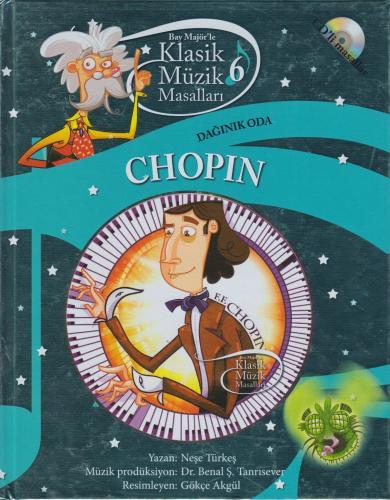 Chopin Dağınık Oda: Klasik Müzik Masalları 6 (CD'li)