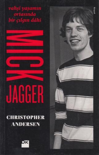 Mick Jagger - Vahşi Yaşamın Ortasında Bir Çılgın Dahi %10 indirimli Ch