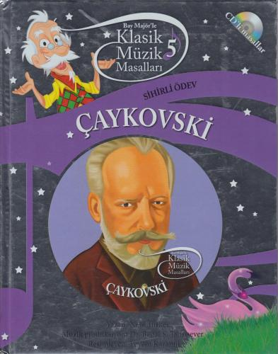 Çaykovski Sihirli Ödev: Klasik Müzik Masalları 5 (CD'li)