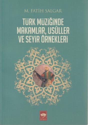 Türk Müziğinde Makamlar, Usuller ve Seyir Örnekleri Fatih Salgar