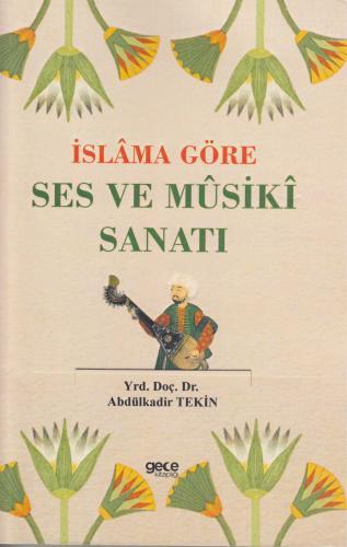İslama Göre Ses ve Musiki Sanatı %10 indirimli Abdulkadir Tekin