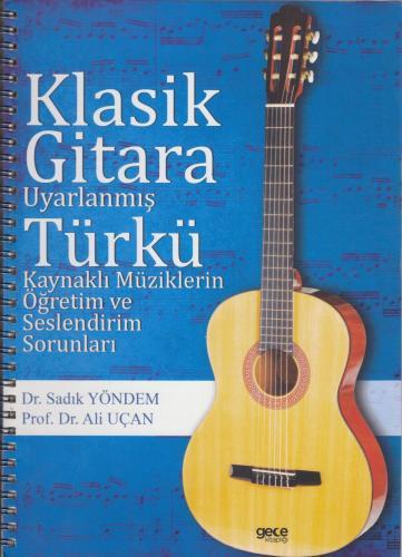 Klasik Gitara Uyarlanmış Türkü Kaynaklı Müziklerin Öğretim ve Seslendirim Sorunları
