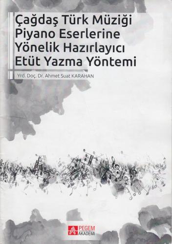 Çağdaş Türk Müziği Piyano Eserlerine Yönelik Hazırlayıcı Etüt Yazma Yö