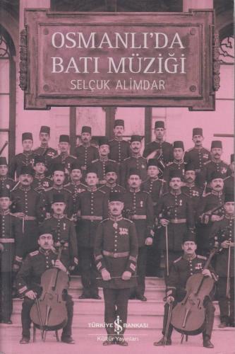 Osmanlı'da Batı Müziği %10 indirimli Selçuk Alimdar