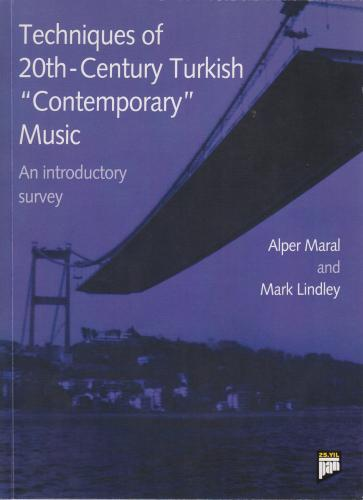 """Techniques of 20th - Century Turkish """"Contemporary"""" Music"""