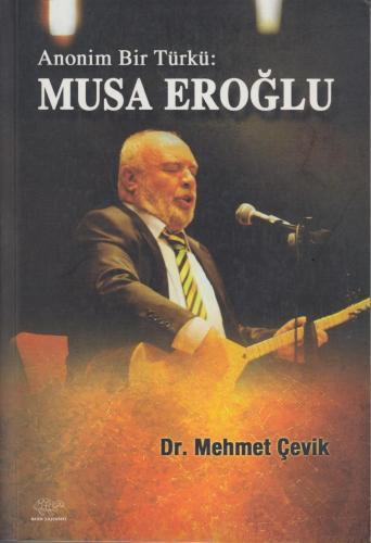 Anonim Bir Türkü: Musa Eroğlu Mehmet Çevik