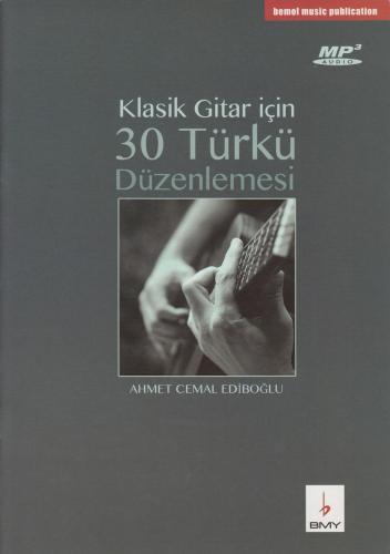 Klasik Gitar için 30 Türkü Düzenlemesi %10 indirimli Ahmet Cemal Edibo
