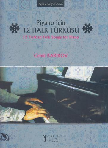 Piyano için 12 Halk Türküsü %10 indirimli Cemil Karikov