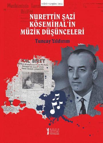 Nurettin Şazi Kösemihal'in Müzik Düşünceleri Tuncay Yıldırım