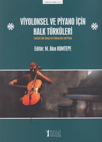 Viyolonsel ve Piyano İçin Halk Türküleri M. Akın Kumtepe
