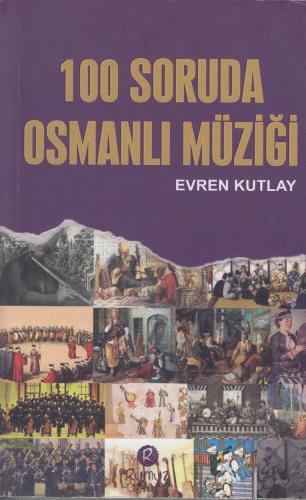 100 Soruda Osmanlı Müziği Evren Kutlay