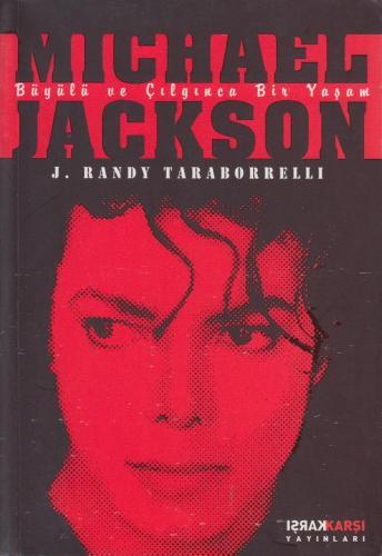 Michael Jackson / Büyülü ve Çılgınca Bir Yaşam