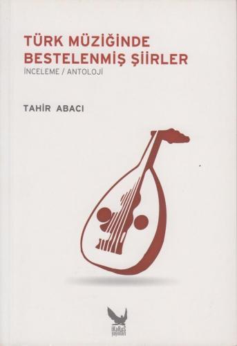 Türk Müziğinde Bestelenmiş Şiirler %10 indirimli Tahir Abacı