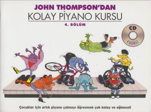John Thompson'dan Kolay Piyano Kursu 4