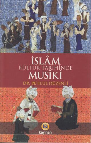 İslam Kültür Tarihinde Musiki %10 indirimli Pehlül Düzenli