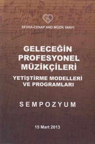 Geleceğin Profesyonel Müzikçileri Yetiştirme Modelleri ve Programları