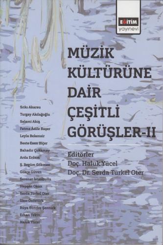 Müzik Kültürüne Dair Çeşitli Görüşler - 2