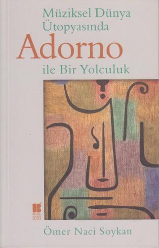Müziksel Dünya Ütopyasında Adorno ile Bir Yolculuk %10 indirimli Ömer