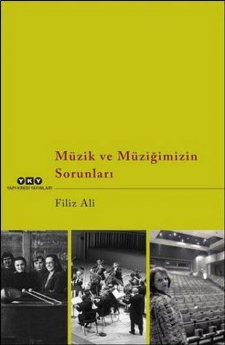 Müzik ve Müziğimizin Sorunları Filiz Ali