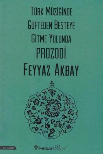 Türk Müziğinde Güfteden Besteye Gitme Yolunda Prozodi Feyyaz Akbay