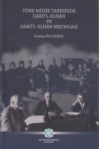 Türk Müzik Tarihinde Darü'l - Elhan ve Darü'l - Elhan Mecmuası