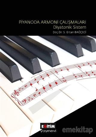 Piyanoda Armoni Çalışmaları - Diyatonik Sistem %10 indirimli S. Ercan