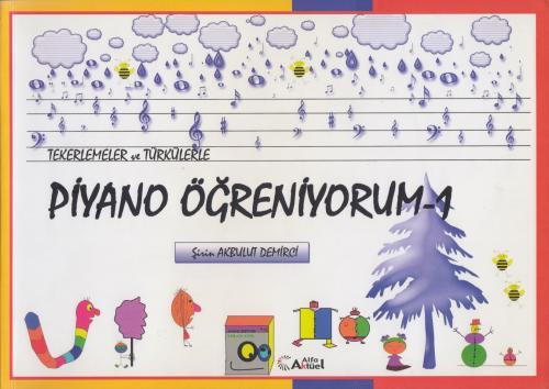 Tekerlemeler ve Türkülerle Piyano Çalmayı Öğreniyorum-1 %10 indirimli
